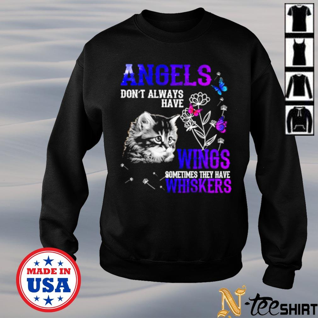 Cat angels don't always have wings sometimes they have Whiskers black s sweater