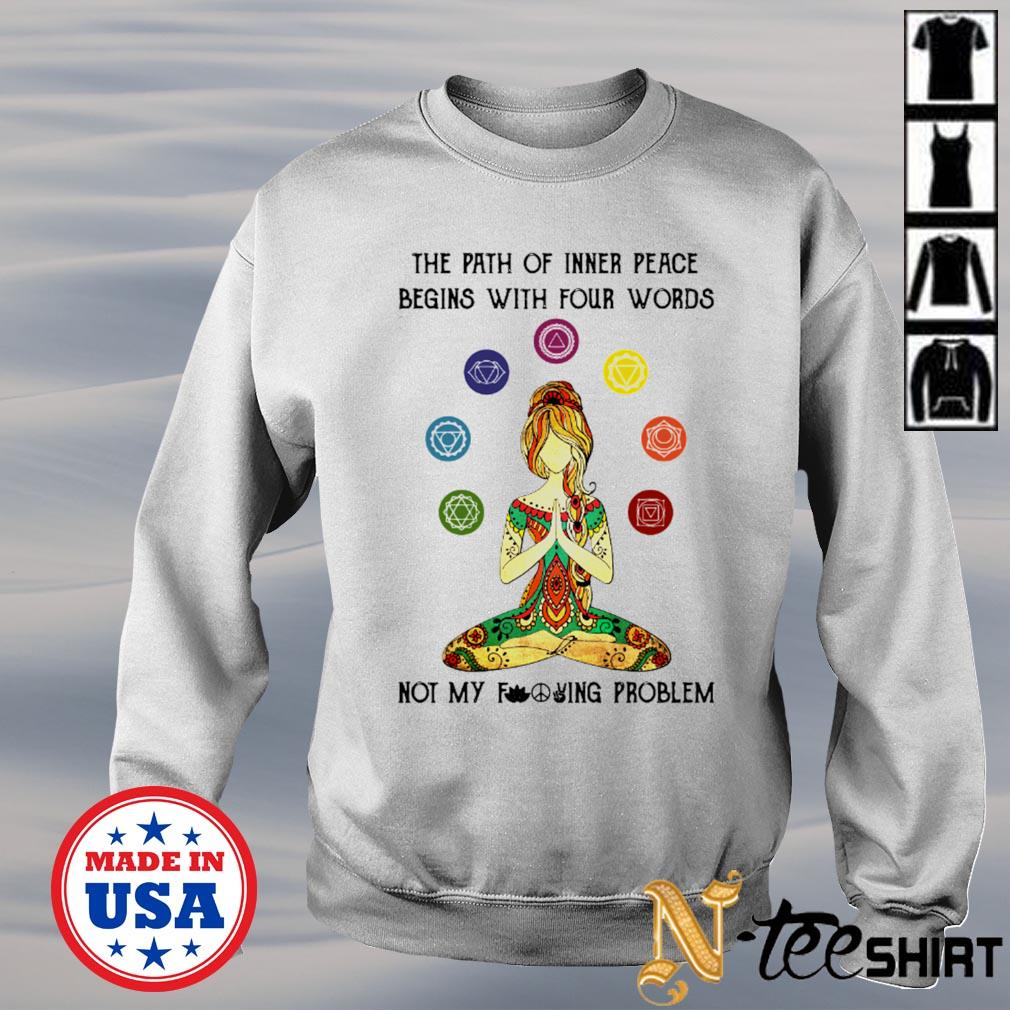 Girl yoga the path of inner peace begins with four words not my fucking problem white s sweater