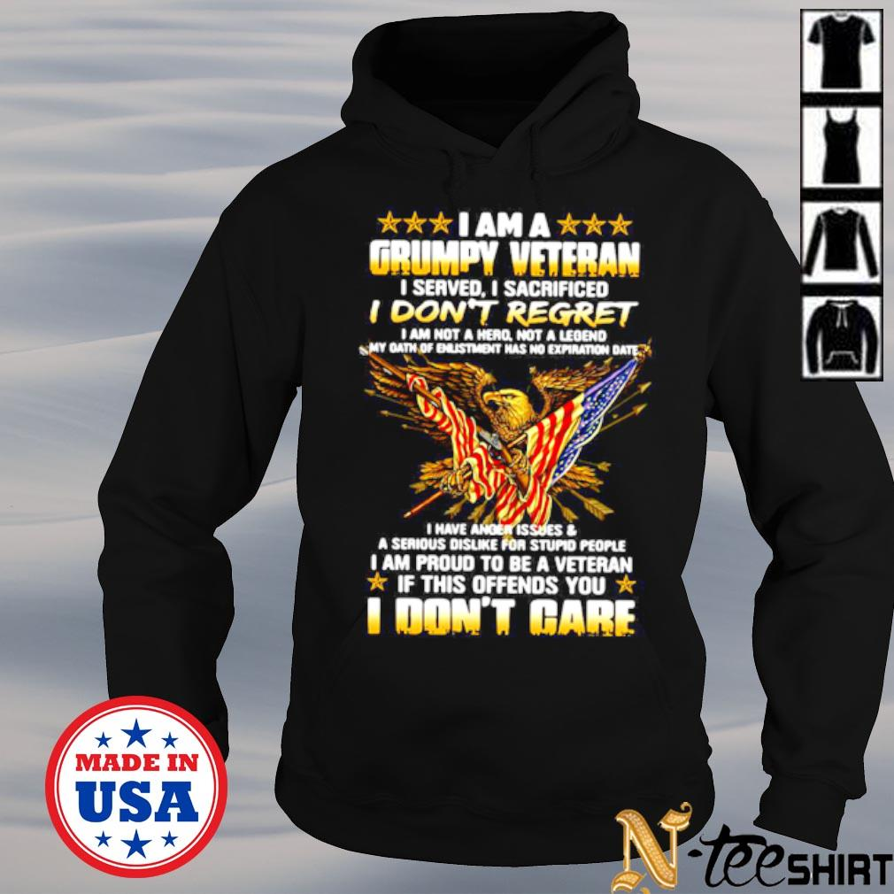 I am a grumpy veteran I served I sacrificed I don't regret and I don't care s hoodie