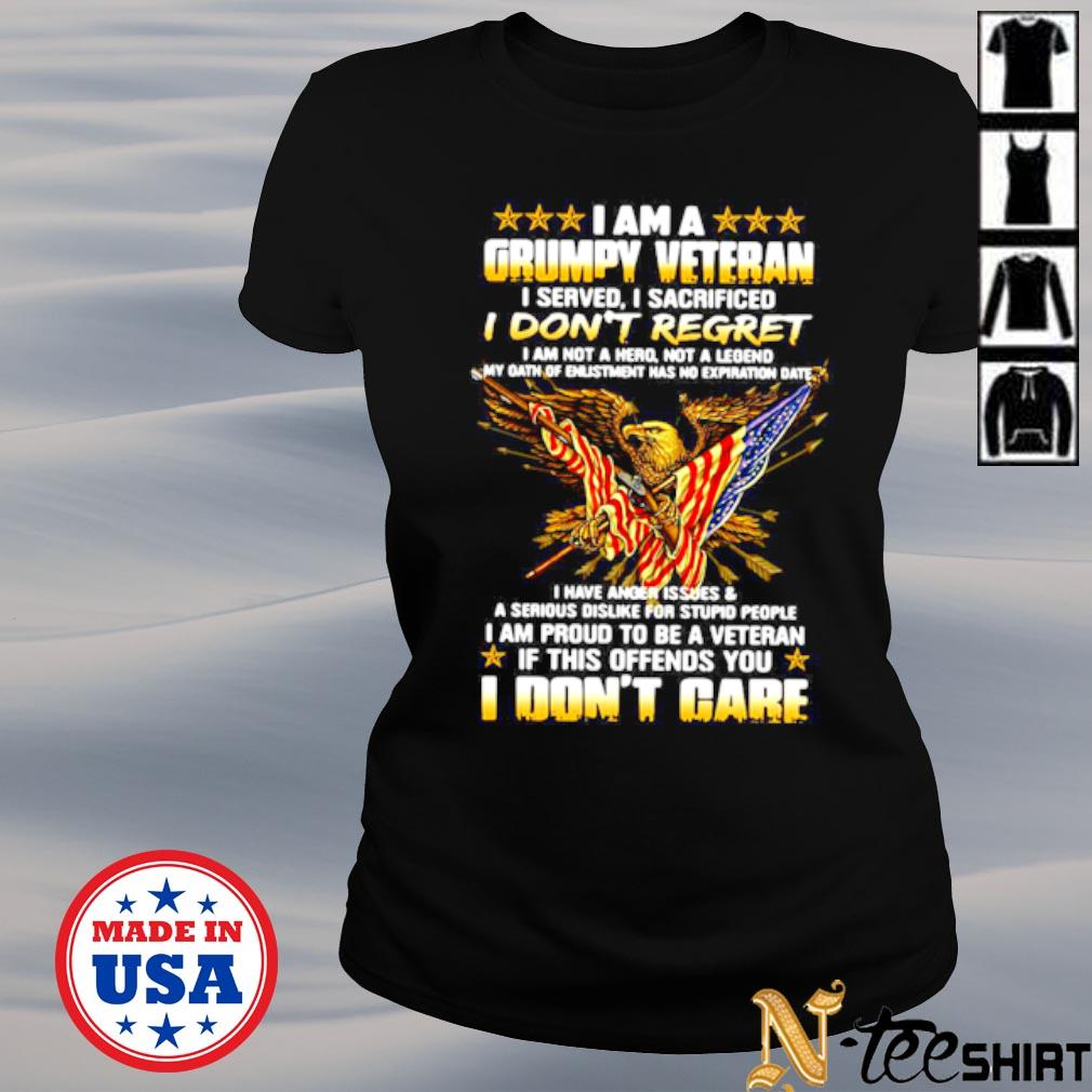 I am a grumpy veteran I served I sacrificed I don't regret and I don't care s ladies-tee