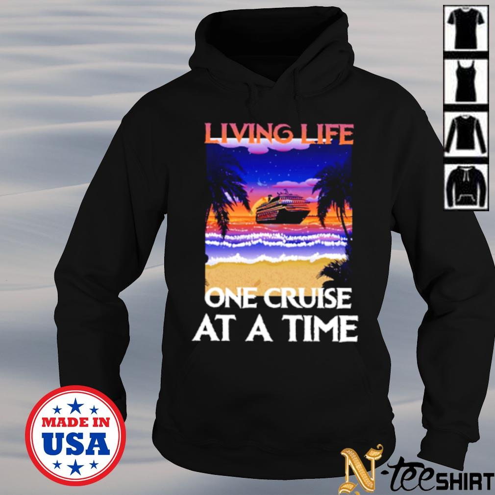 Living life one cruise at a time black s hoodie