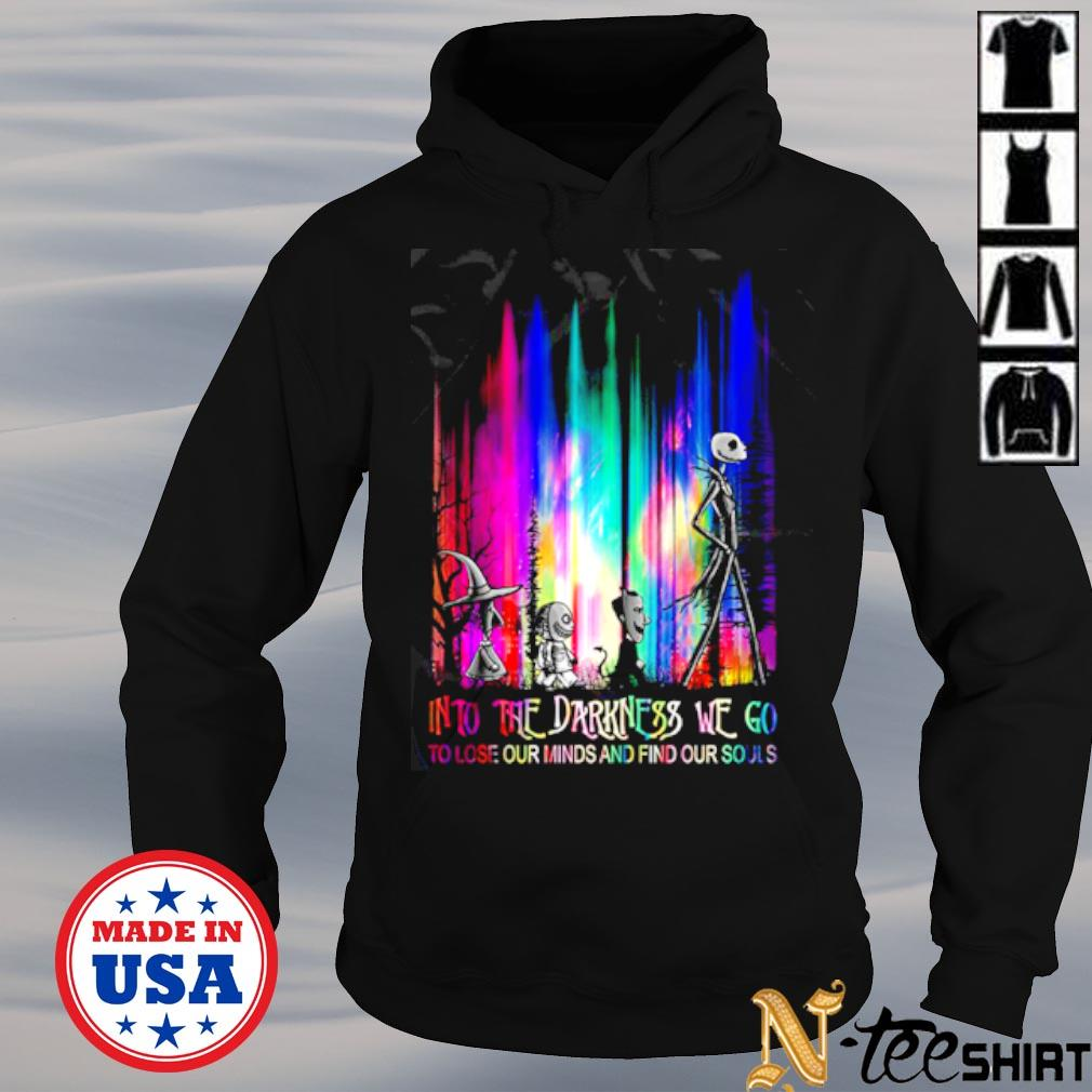 Nightmare into the darkness we go to lose our minds and find our souls color s hoodie