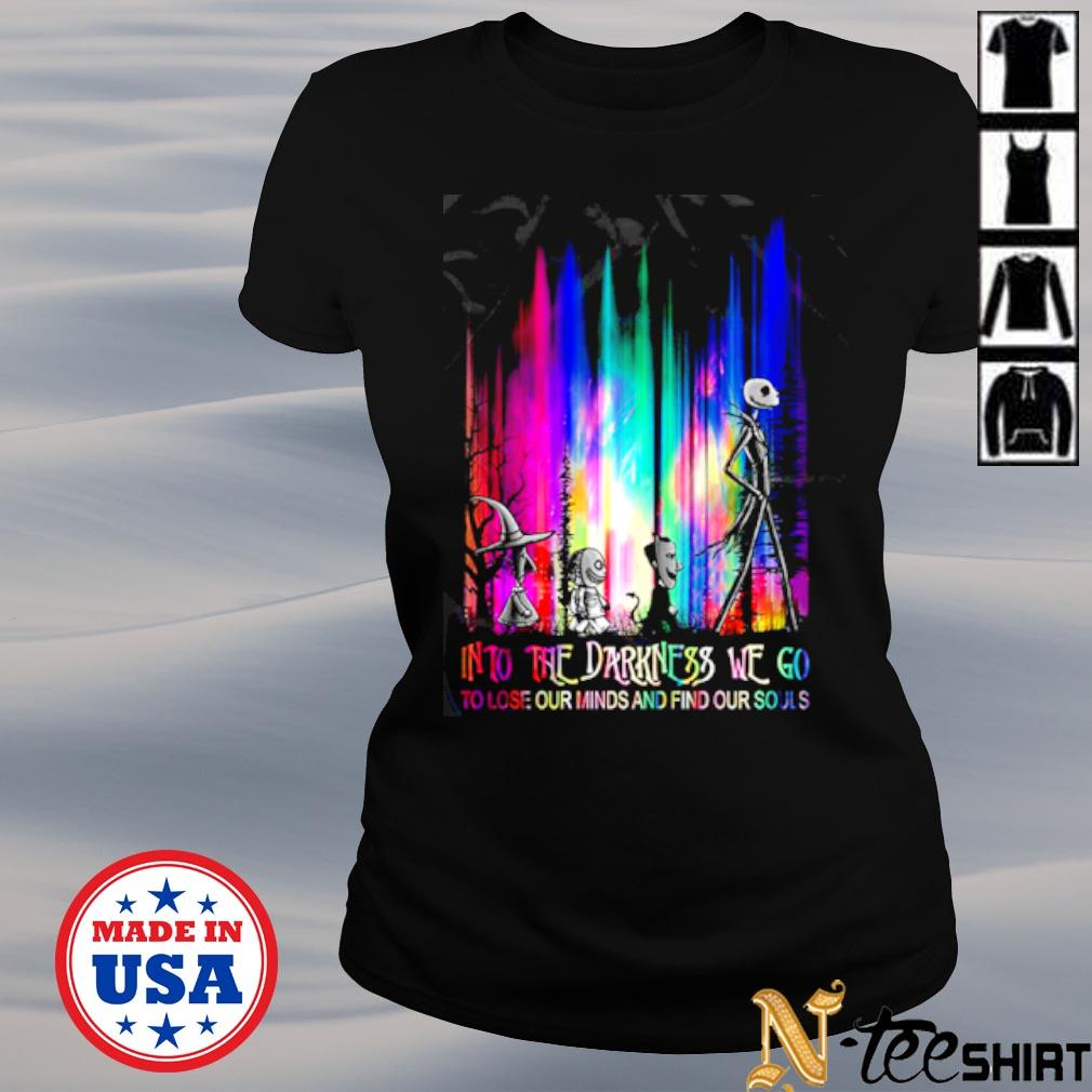 Nightmare into the darkness we go to lose our minds and find our souls color s ladies-tee