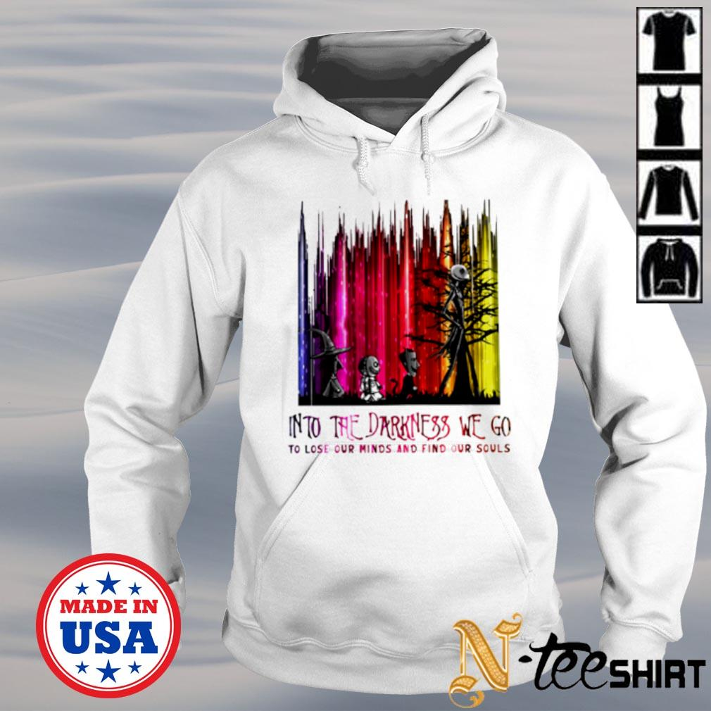 Jack Skellington and friends into the darkness we go to lose our minds s hoodie