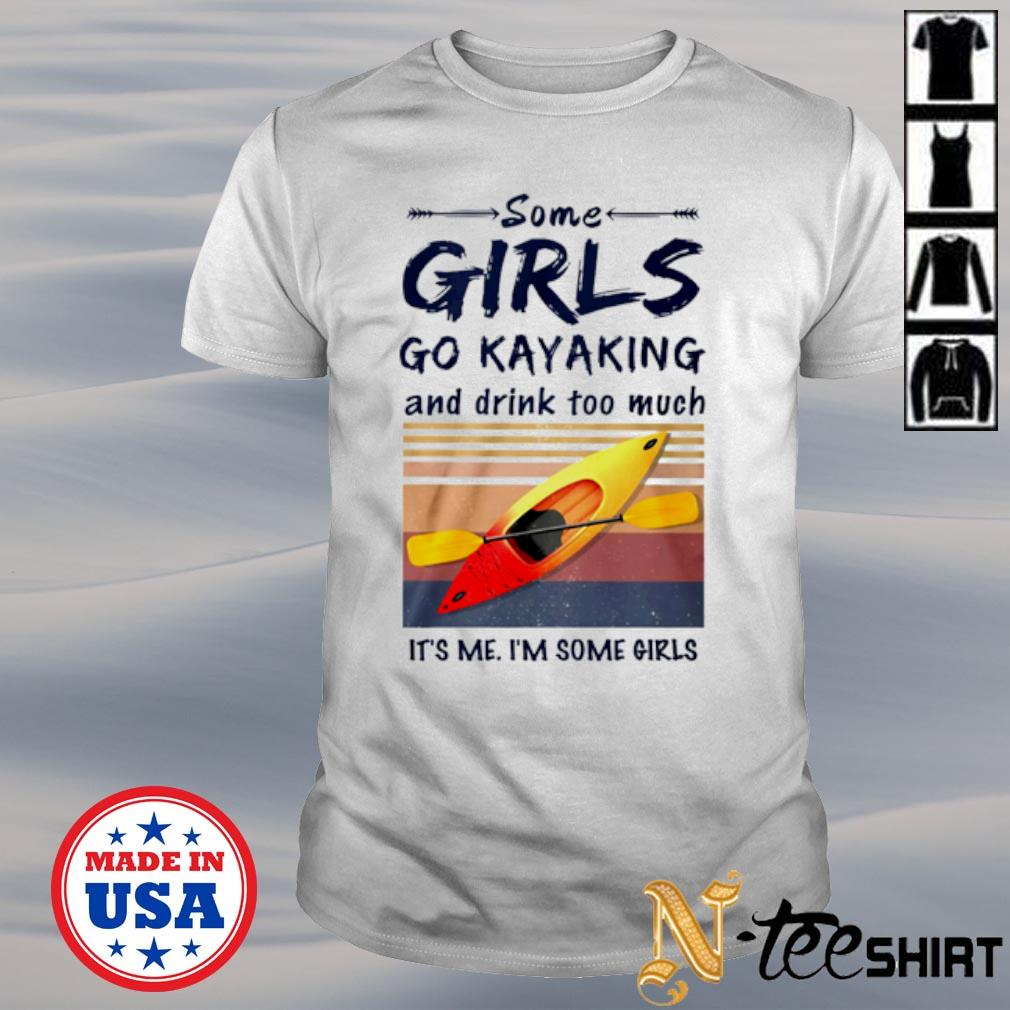 Some girls go Kayaking and drink too much it's me vintage shirt