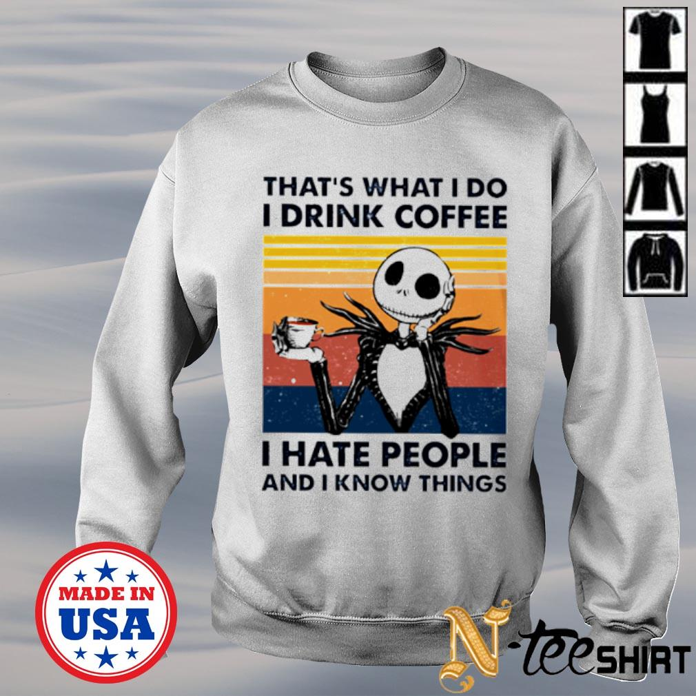 That's what I do I drink coffee I hate people and I know things Jack Skellington vintage s sweater