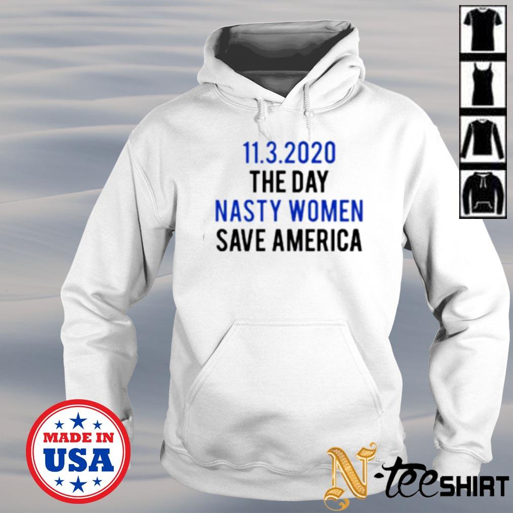 11 3 2020 the day nasty women save America s hoodie