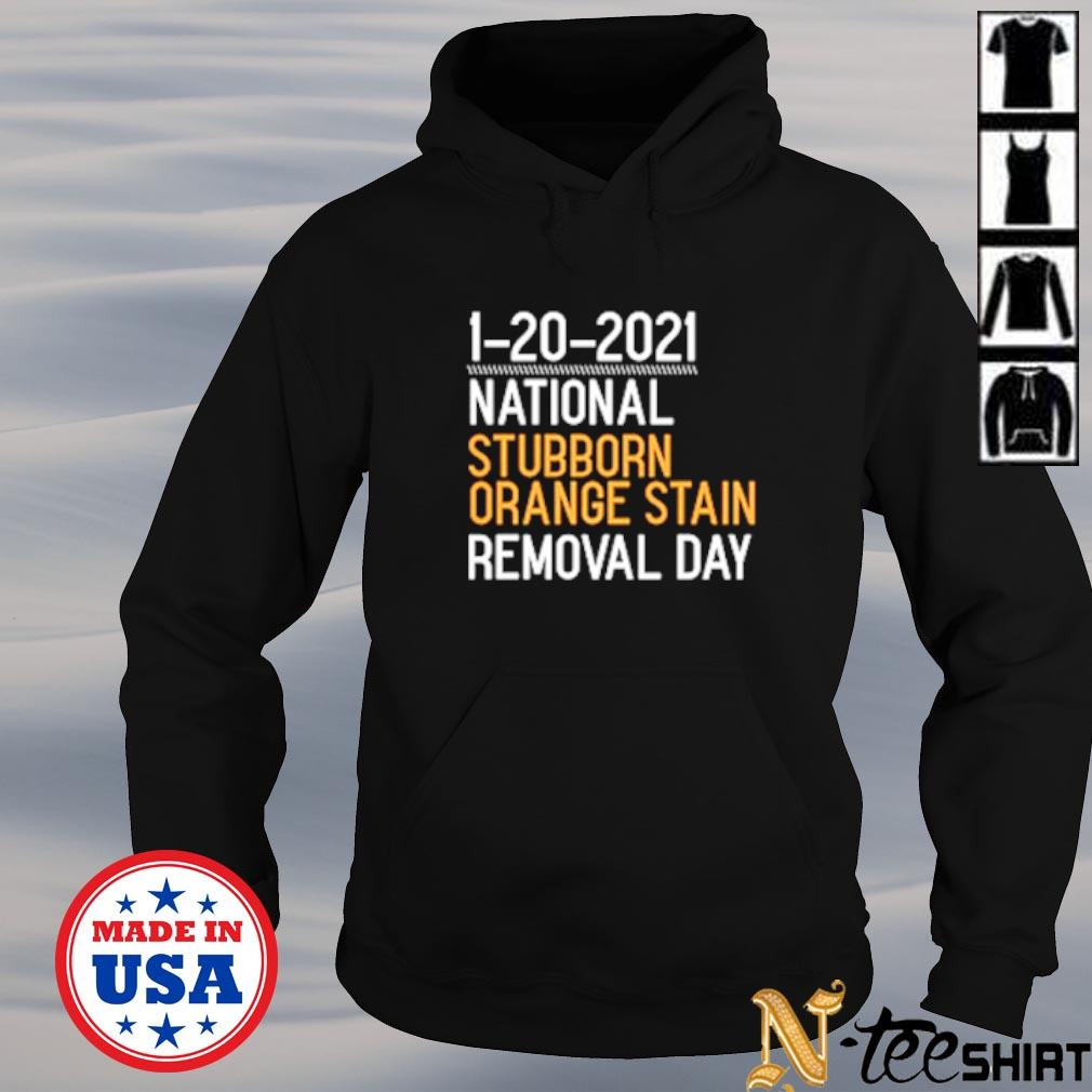 1 20 2021 national stubborn orange stain removal day s hoodie