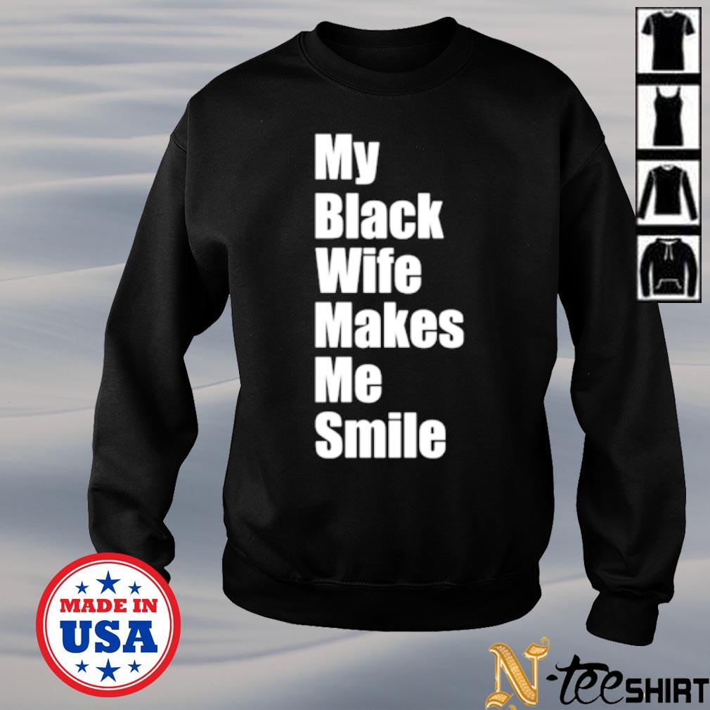 My black wife makes me smile s sweater