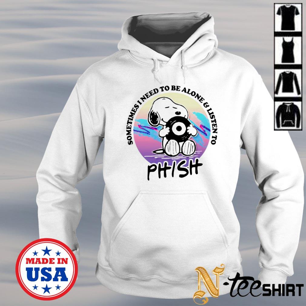 Snoopy sometimes I need to be alone and listen to phish s hoodie