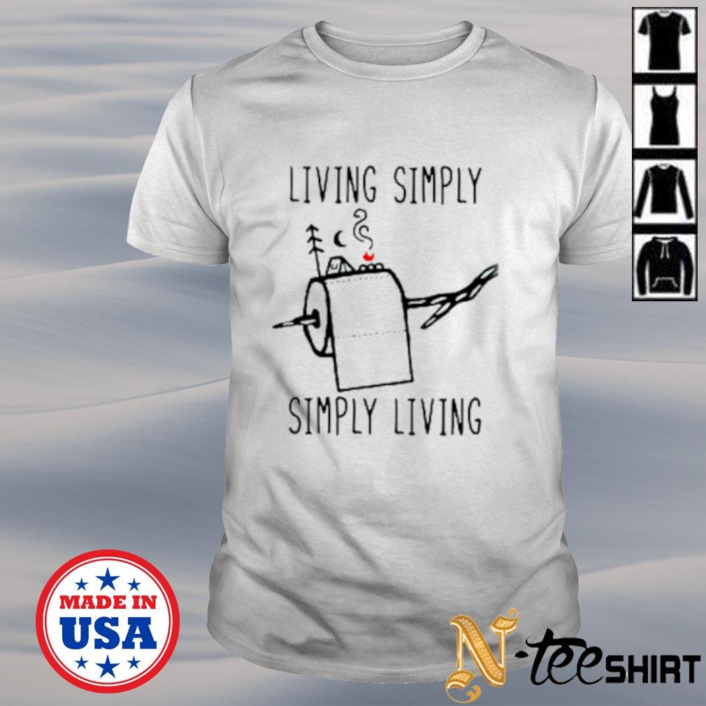 Toilet paper living simply simply living shirt