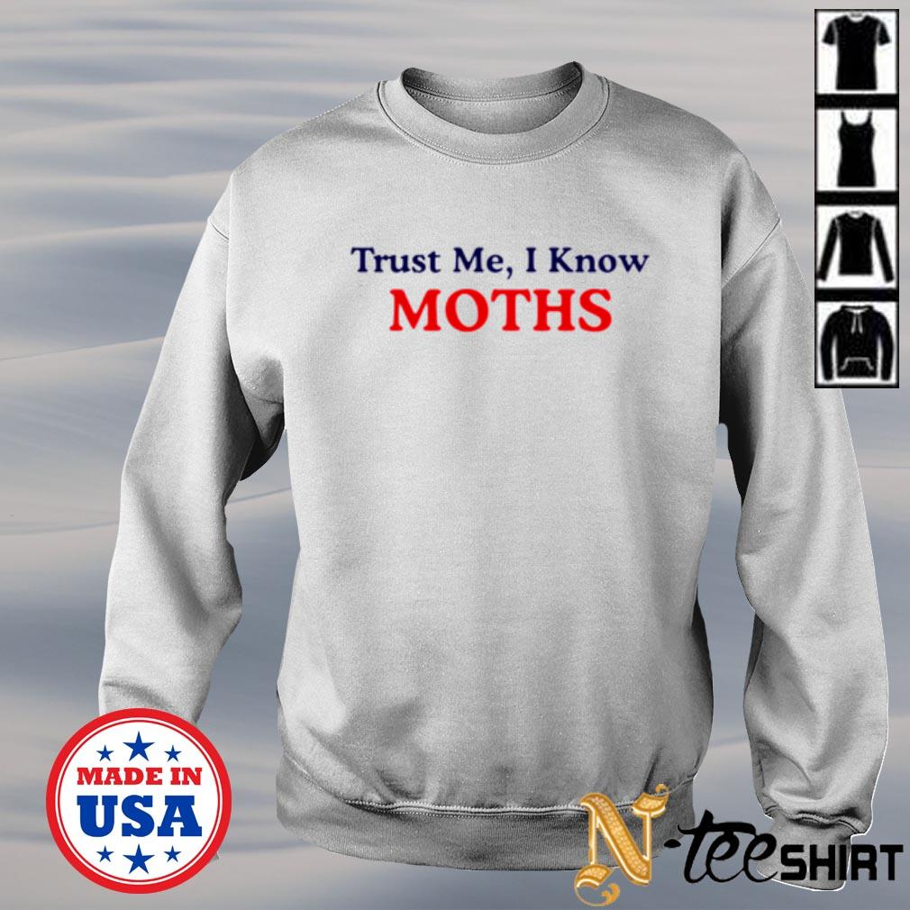 Trust me I know moths s sweater