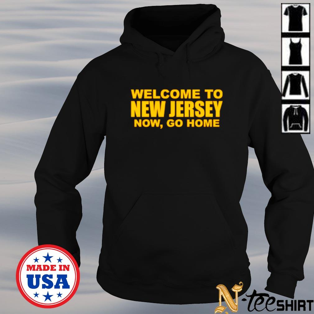 Welcome to New Jersey now go home s hoodie