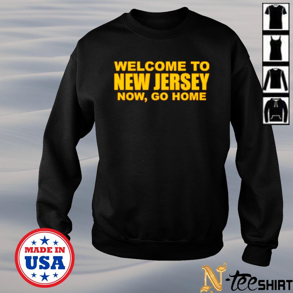Welcome to New Jersey now go home s sweater
