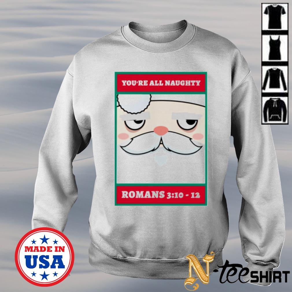 You're all naughty romans 3 10 12 Christmas s sweater